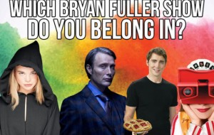 Which Bryan Fuller TV Show Should You Have Starred In?